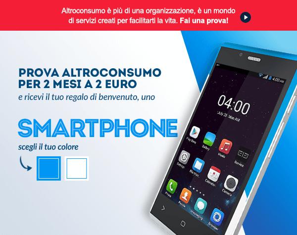 Prova ALTROCONSUMO per 2 mesi a 2 euro e ricevi il tuo regalo di benvenuto, uno smartphone